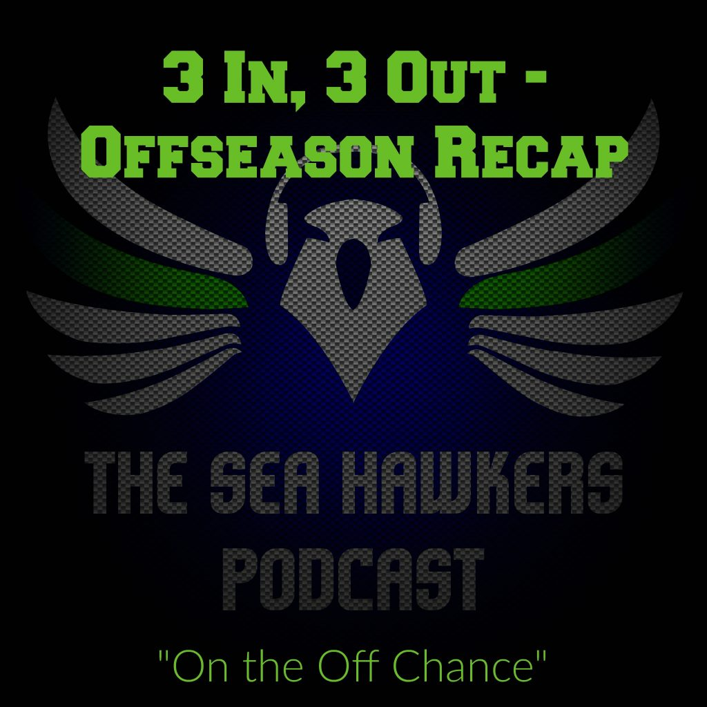 3In_3Out_Seahawkers_Podcast_Blog_Offseason_recap