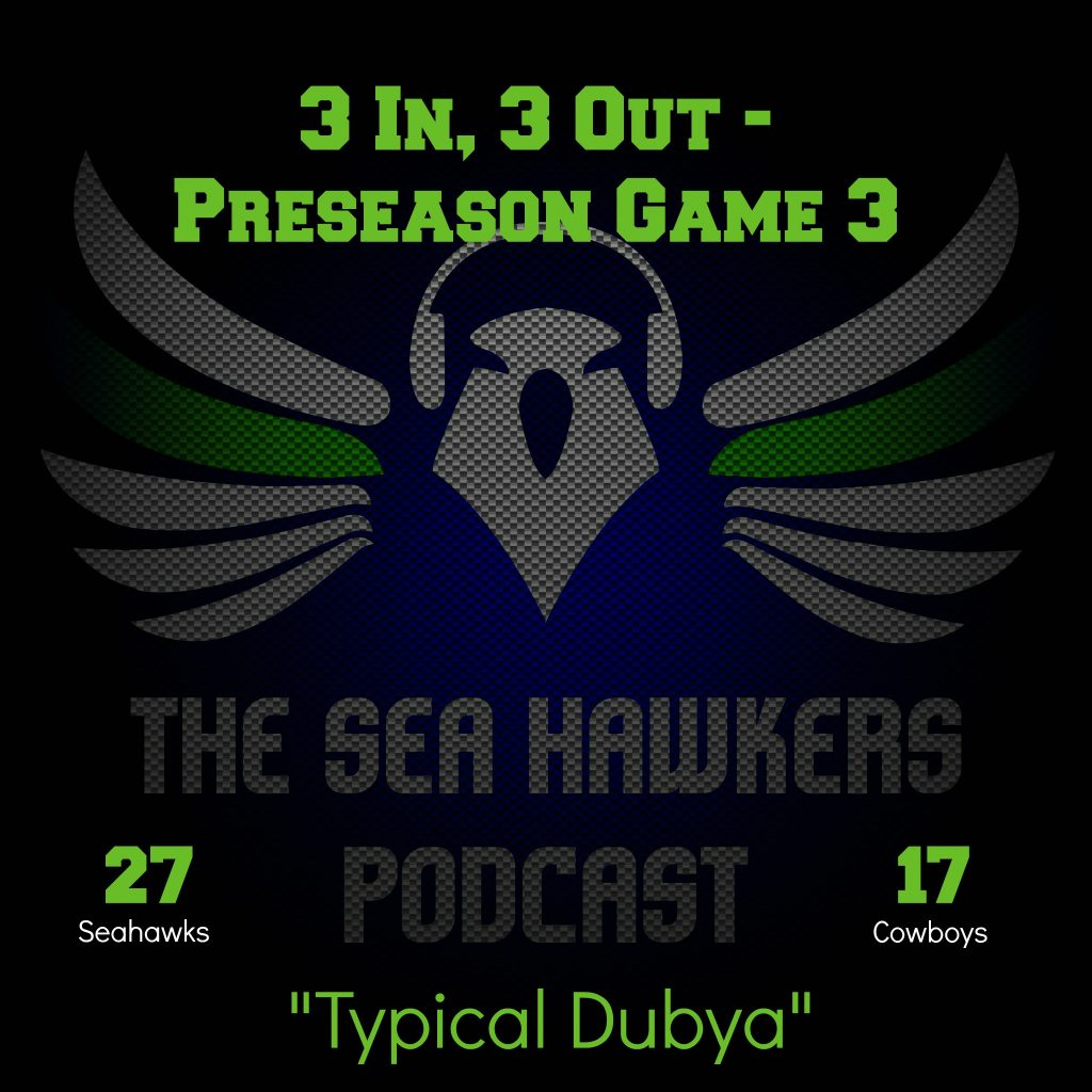 3i_3o_seahawkers_podcast_preseason_game_3